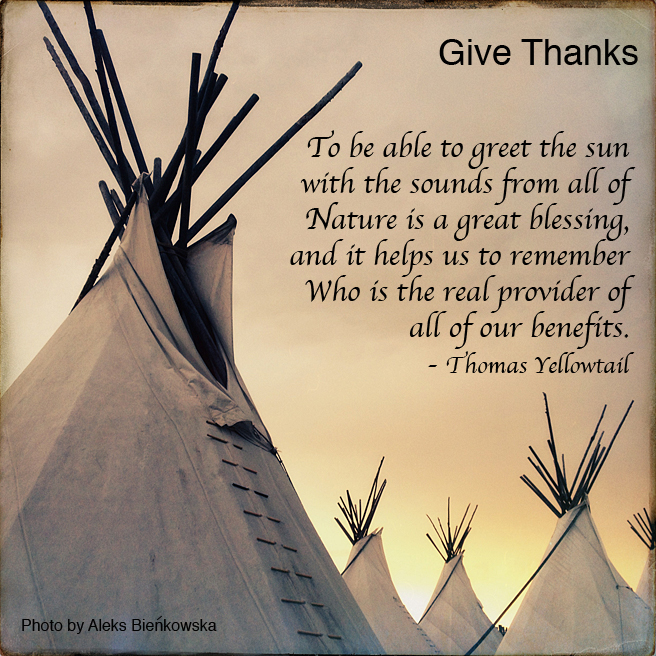 thanksgiving, gratitude, giving thanks, native americans, Thomas Yellowtail, quote